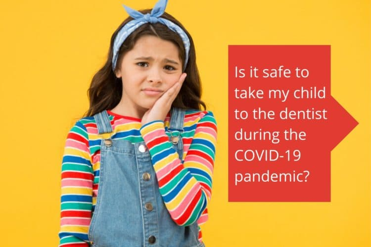 Is it safe to take child to dentist during pandemic